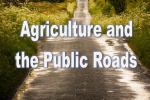 Agriculture and the Public Roads