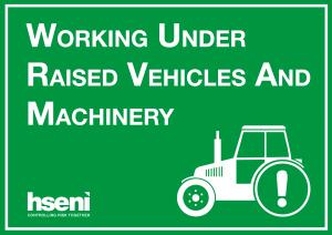 Working under raised vehicles and machinery