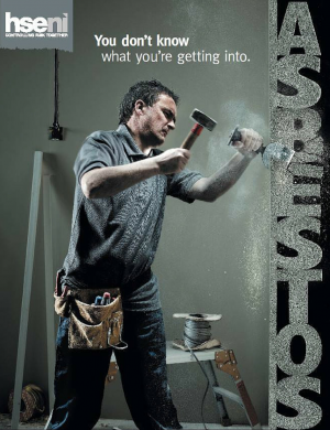 Asbestos poster used in 'Hidden Killer' campaign - reads 'Asbestos - you don't know what you are getting into' with an image of a person at work hammering into a wall.